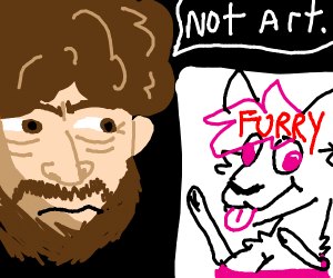 some guy (bob ross?) hates furries