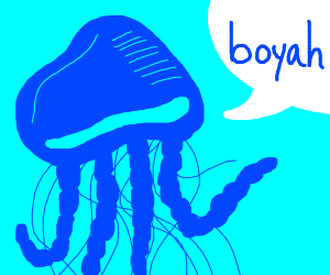 """jellyfish saying """"boyah"""""""
