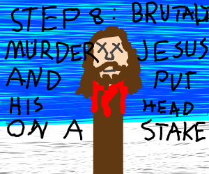 Step 7: Usurp God in heaven