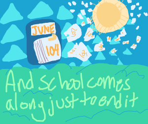 There's a 104 days of summer vacation!