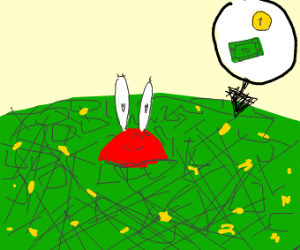 Mr.crabs is happily drowning in money
