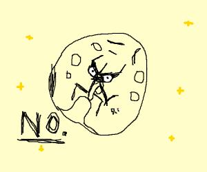 Angry Moon says No