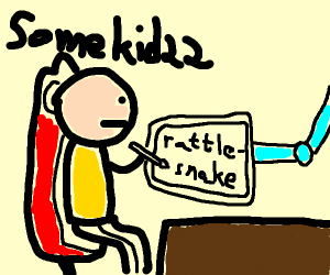 Rattlesnake (Somekid22 will draw the phrase)