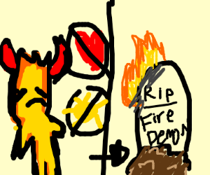 Fire demon loses love and light. Dies.