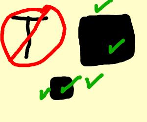 No Ts, just black squares