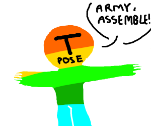 T POSE ARMY ASSEMBLE!