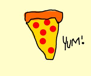 pepperoni pizzaaaaaaaaaaa