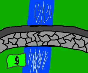 money under the bridge