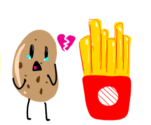 Potato's s/o was turned into fries...