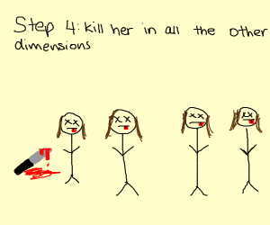 Step 3: kill her real version