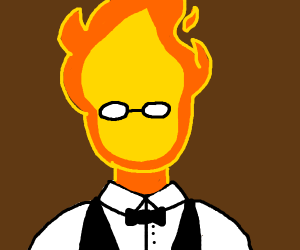 Hot person (becuase they're on fire)