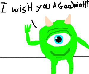 mike wisowski wishes you a goodnight