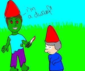zombie with kinfe tells dwarf he's a dwarf