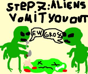 step 6, alians eat you.