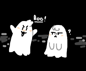 ghost tries to scare other ghost.. failure :(