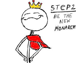 Step 1 murder the monarch
