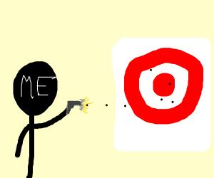 You shoots target with a gun
