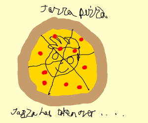 Jazza is a pizza
