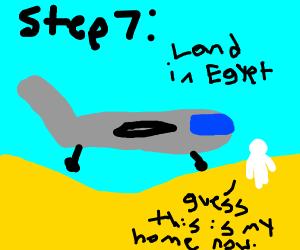 Step 6: Fly off to somewhere random