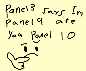 Panel 2 says im panel 8.  Are you panel 9?