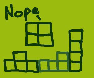 tetris four down block says nope