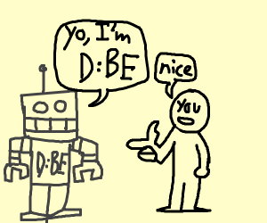 Robot tells you its name is D:BE