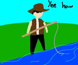 A cowboy is fishing