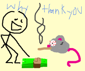 why thank you my drug induced mouse