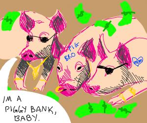 Rich pigs