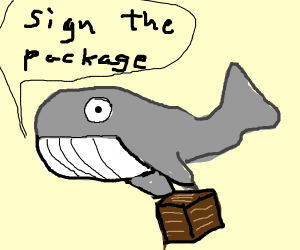 cute whale thing asks to sign  package