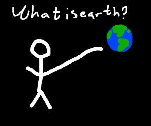 a stick figure asking about earth