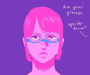 Girl with upside-down glasses: WOW