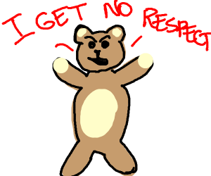 Angry teddy bear demands respect