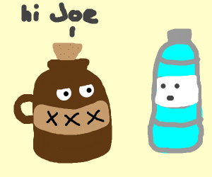 moonshine talking to some normal Joe water
