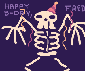 Fred the Skeleton's B-day