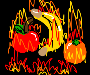 The fruit, the fruit, the fruit is on fire