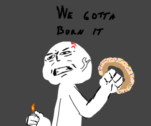 Burn the Donut!