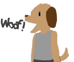 anthro dog says woof