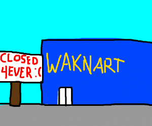Waknart closed forever