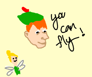 Peter Pan says you can fly