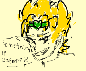 Dio brando saying something in japanese