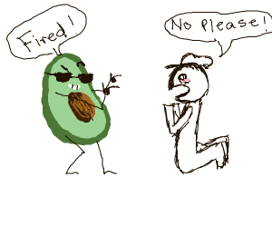 Boss Avocado fires a man