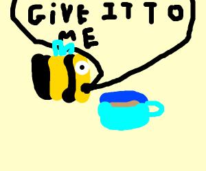 Bee begging for tea