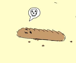 dead baguette