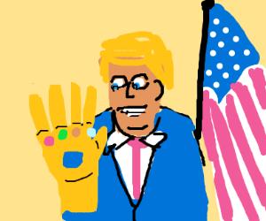 Donald T got the infinity gauntlet