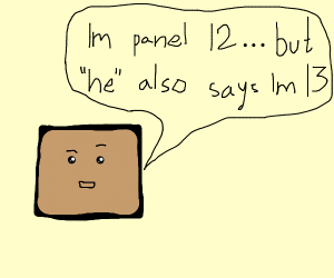 I'm panel 12... but he also says I'm 13... :I