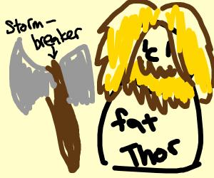 Fat Thor and Stormbreaker