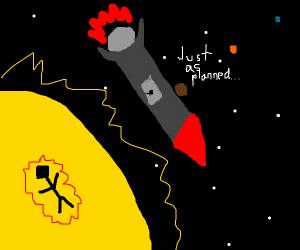 Rocket ship left a guy on the sun
