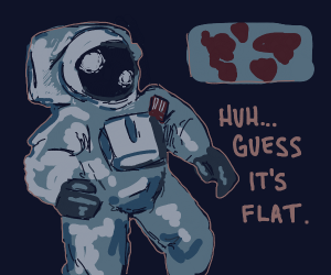 astronaut proves the earth is flat