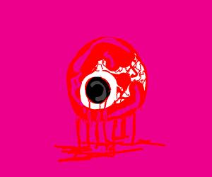 A big red eyeball.